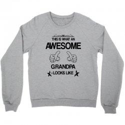 THIS IS WHAT AN AWESOME GRANDPA LOOKS LIKE Crewneck Sweatshirt | Artistshot