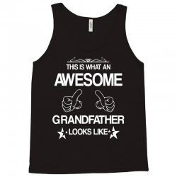 THIS IS WHAT AN AWESOME GRANDFATHER LOOKS LIKE Tank Top | Artistshot