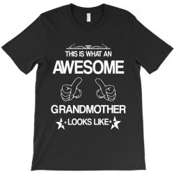 THIS IS WHAT AN AWESOME GRANDMOTHER LOOKS LIKE T-Shirt | Artistshot