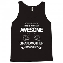 THIS IS WHAT AN AWESOME GRANDMOTHER LOOKS LIKE Tank Top | Artistshot
