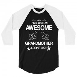 THIS IS WHAT AN AWESOME GRANDMOTHER LOOKS LIKE 3/4 Sleeve Shirt | Artistshot