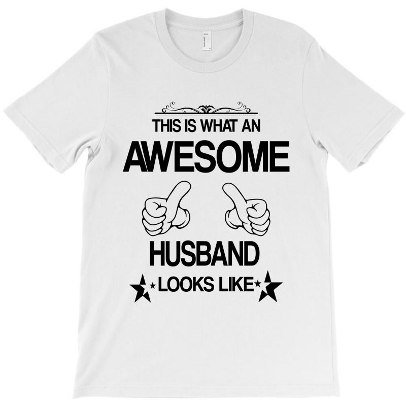 This Is What An Awesome Husband Looks Like T-shirt | Artistshot