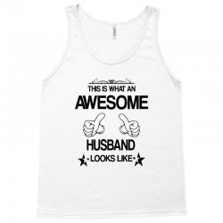 THIS IS WHAT AN AWESOME HUSBAND LOOKS LIKE Tank Top | Artistshot