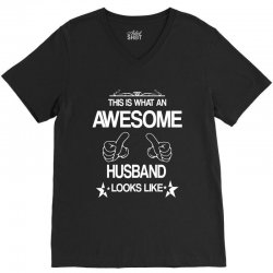 THIS IS WHAT AN AWESOME HUSBAND LOOKS LIKE V-Neck Tee | Artistshot