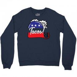 Tacos Political Crewneck Sweatshirt | Artistshot