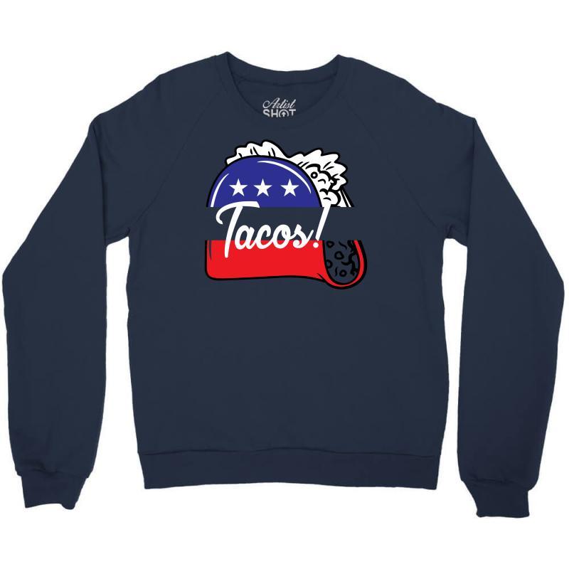 Tacos Political Crewneck Sweatshirt   Artistshot