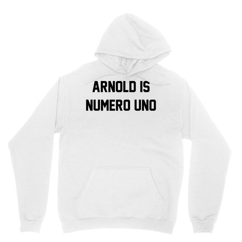 Arnold Is Numero Uno Unisex Hoodie   Artistshot
