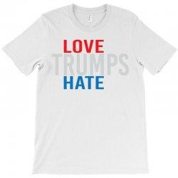 LOVE TRUMPS HATE T-Shirt | Artistshot