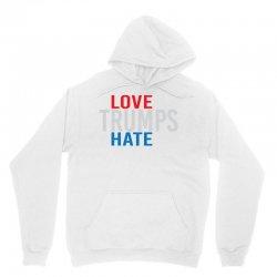 LOVE TRUMPS HATE Unisex Hoodie | Artistshot