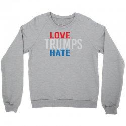 LOVE TRUMPS HATE Crewneck Sweatshirt | Artistshot