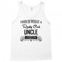 This Is What A Really Cool Uncle Looks Like Tank Top | Artistshot