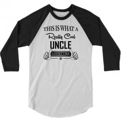 This Is What A Really Cool Uncle Looks Like 3/4 Sleeve Shirt | Artistshot