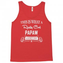 This Is What A Really Cool Papaw Looks Like Tank Top | Artistshot