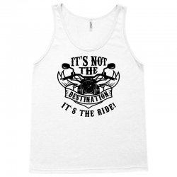 its the ride Tank Top | Artistshot