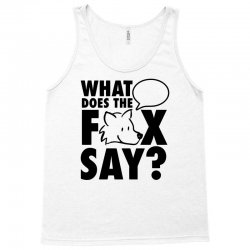 what does the fox say Tank Top | Artistshot
