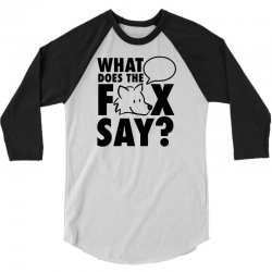 what does the fox say 3/4 Sleeve Shirt | Artistshot