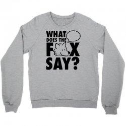 what does the fox say Crewneck Sweatshirt | Artistshot