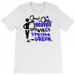 bad girls go on spring break T-Shirt | Artistshot