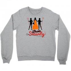 bride security Crewneck Sweatshirt | Artistshot