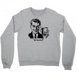 no bullshit Crewneck Sweatshirt | Artistshot
