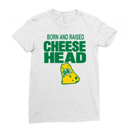 Born And Raised Cheesehead Ladies Fitted T-shirt Designed By Marla_arts
