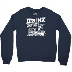 drunk driving Crewneck Sweatshirt | Artistshot