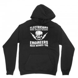 electricians created because engineers need heroes Unisex Hoodie | Artistshot