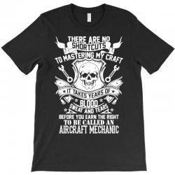 no shortcuts to be called an aircraft mechanic T-Shirt | Artistshot