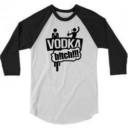 vodka bitch 3/4 Sleeve Shirt | Artistshot