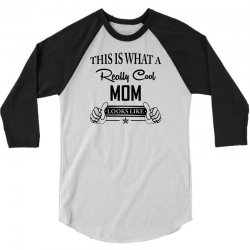 This Is What a Really Cool Mom Looks Like 3/4 Sleeve Shirt | Artistshot
