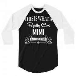 This Is What a Really Cool Mimi Looks Like 3/4 Sleeve Shirt | Artistshot