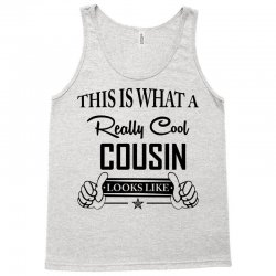 This Is What A Really Cool Cousin Looks Like Tank Top | Artistshot