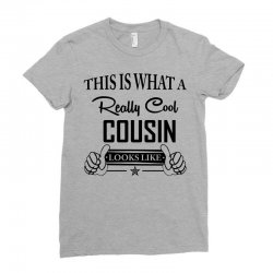 This Is What A Really Cool Cousin Looks Like Ladies Fitted T-Shirt | Artistshot