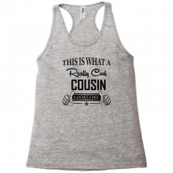 This Is What A Really Cool Cousin Looks Like Racerback Tank | Artistshot