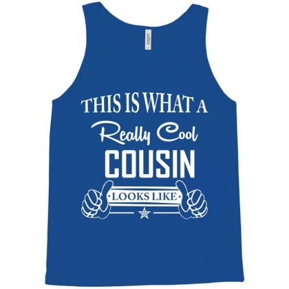 This Is What A Really Cool Cousin Looks Like Tank Top Designed By Sabriacar