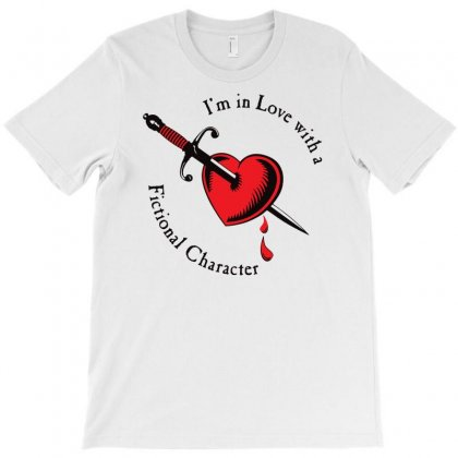 Im In Love With A Fictional T-shirt Designed By Marla_arts