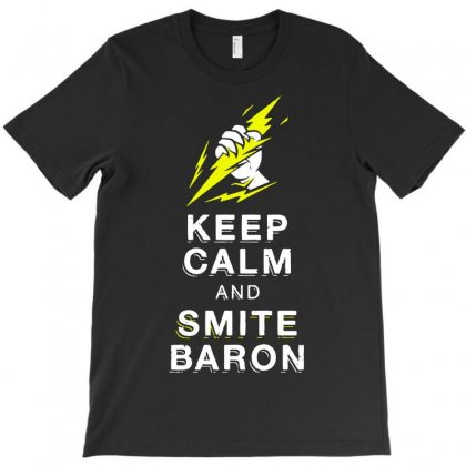 Keep Calm And Smite Baron T-shirt Designed By Marla_arts