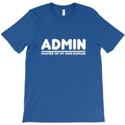 Admin Master Of My Own Domain T-shirt Designed By Marpindua21