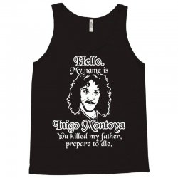 hello my name is inigo montoya you killed my father prepare to die Tank Top | Artistshot