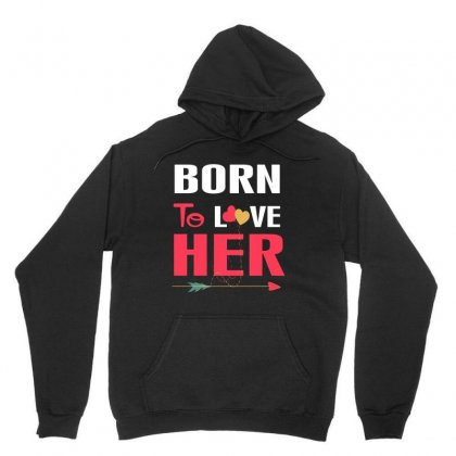 Couple Tshirt   Born To Love Her Unisex Hoodie