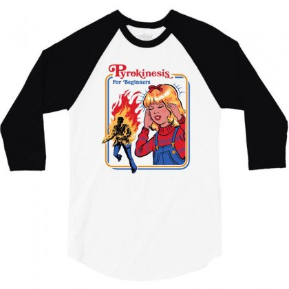 Pyrokinesis For Beginners 3/4 Sleeve Shirt Designed By Mash Art