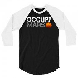 elon musk occupy mars 3/4 Sleeve Shirt | Artistshot