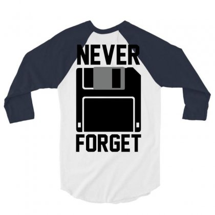 Never Forget Floppy Disk 3/4 Sleeve Shirt Designed By Deomatis9888