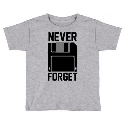 Never Forget Floppy Disk Toddler T-shirt Designed By Deomatis9888