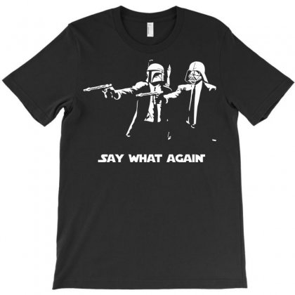 Say What Again T-shirt Designed By Deomatis9888