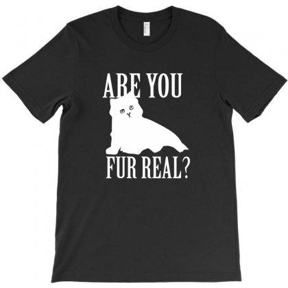 Are You Fur Real T-shirt Designed By Deomatis9888
