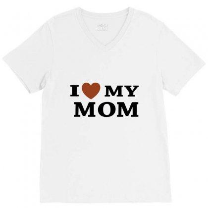 I Love My Mom V-neck Tee Designed By Megaagustina