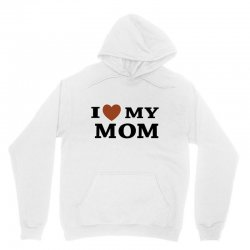 i love my mom Unisex Hoodie | Artistshot