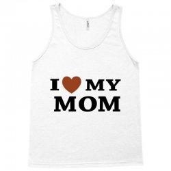 i love my mom Tank Top | Artistshot