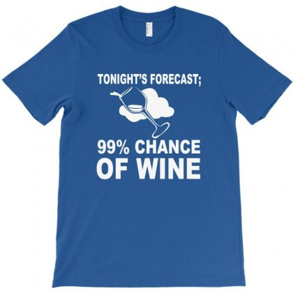 99% Chance Of Wine T-shirt Designed By Bapakdanur
